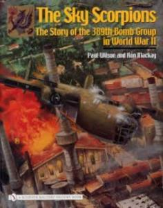 Sky Scorpions 389th Bomb Group In Wwii Book Ww2 Usaaf